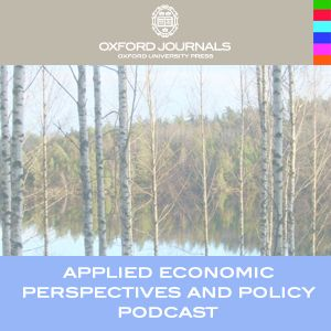 Podcast from Applied Economic Perspectives and Policy